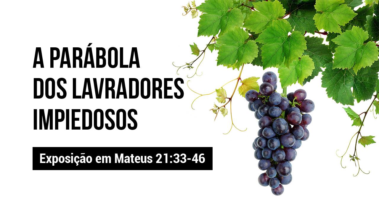 A Parabola Dos Lavradores Impiedosos Igreja Presbiteriana Villa Da Graca